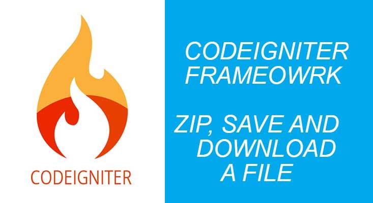 zip, save, download a file in codeigniter