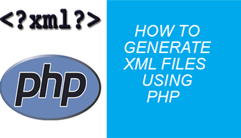 how to generate xml files using php tutorial