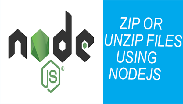 zip or unzip files using nodejs