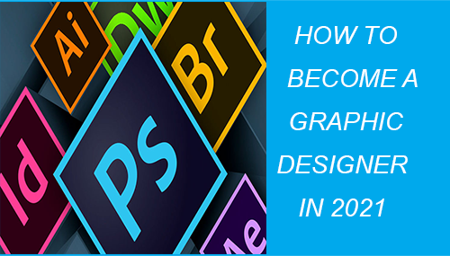 how to become a graphic designer in 2021